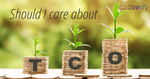 What is Total Cost of Ownership (TCO) and why should I care?
